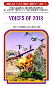 VOICES OF 2013 CHOOSE YOUR OWN ADVENTURE COOKER AND A LOOKER