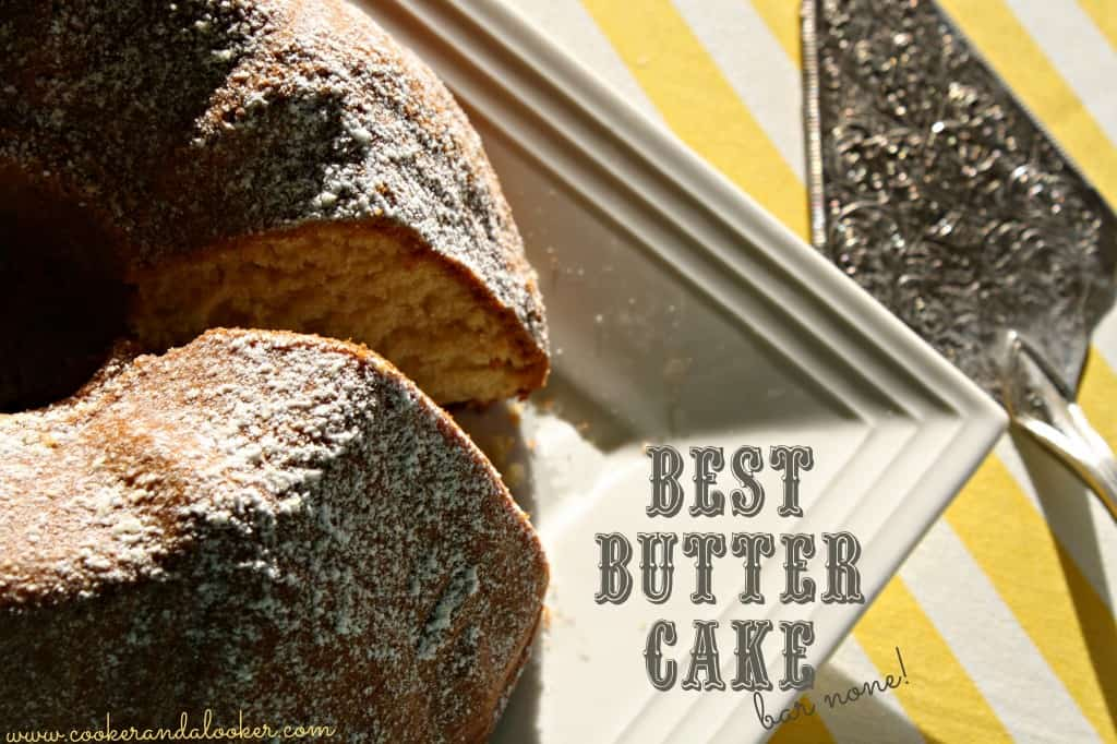 best butter cake, bar none -  Cooker and a Looker