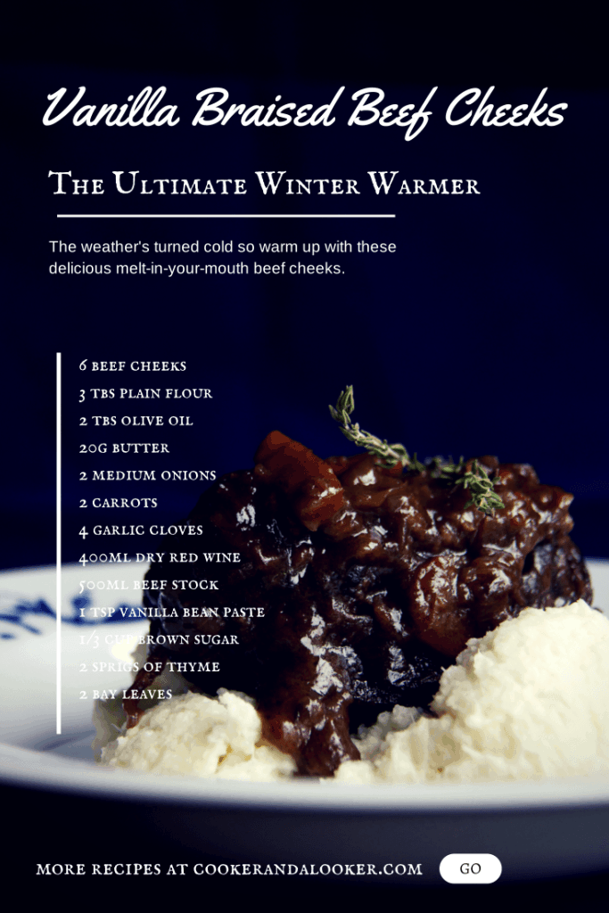 The weather's turned cold so warm up with these delicious melt-in-your-mouth vanilla braised beef cheeks. Serve them with cauliflower mash and watch them disappear!