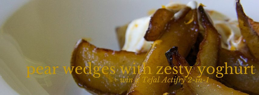 pear wedges with zesty yoghurt in the Tefal Actifry 2-in-1