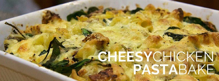 cheesy chicken pasta bake | the good, the yum & the ugly
