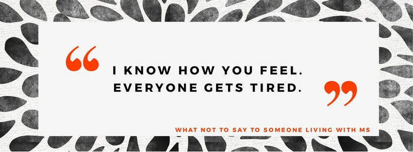 Everyone gets tired